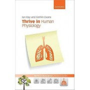 Thrive in Human Physiology by Ian Kay & Gethin Evans