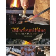 Blacksmithing Techniques: The Basics Explained Step by Step, Complete with 10 Projects, Hardcover
