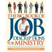 The Big Book of Job Descriptions for Ministry: Identifying Opportunities and Clarifying Expectations for Ministry [With CDROM], Paperback