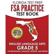 Florida Test Prep FSA Practice Test Book English Language Arts Grade 5: Covers Reading, Language, Listening, and Writing, Paperback/Test Master Press Florida