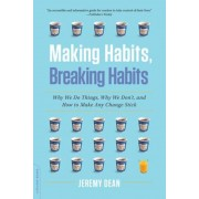 Making Habits, Breaking Habits: Why We Do Things, Why We Don't, and How to Make Any Change Stick, Paperback