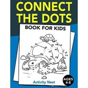 Connect The Dots Book For Kids Ages 4-8: Challenging and Fun Dot to Dot Puzzles for Kids, Toddlers, Boys and Girls Ages 4-6, 6-8, Paperback/Activity Nest