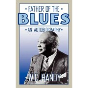 Father of the Blues: An Autobiography, Paperback
