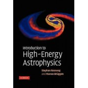 Introduction to Highenergy Astrophysics by Marcus Bruggen & Stephan...
