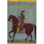 Aurangzeb - The Life and Legacy of India's Most Controversial King (Truschke Audrey)(Paperback) (9781503602571)