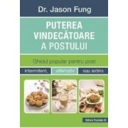 Puterea vindecatoarea a postului - Jason Fung