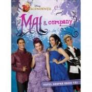 Disney. Descendentii. Mal and Company. Totul despre eroii tai