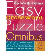 The New York Times Easy Crossword Puzzle Omnibus Volume 3: 200 Solvable Puzzles from the Pages of the New York Times, Paperback