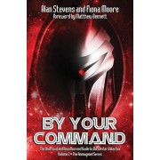 By Your Command Vol 2. The Unofficial and Unauthorised Guide to Battlestar Galactica: The Reimagined Series, Paperback/Fiona Moore