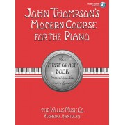 John Thompson's Modern Course for the Piano: The First Grade Book: Something New Every Lesson [With CD]
