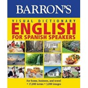 Barron's Visual Dictionary: English for Spanish Speakers: For Home, for Business, and Travel: Ingles Para Hispanohablantes, Paperback/Pons Editorial Team