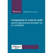 Competenta in materie civila potrivit Regulamentului Bruxelles I bis nr. 12152012