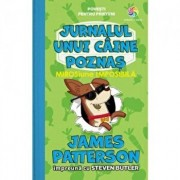Jurnalul unui caine poznas vol. 3. Mirosiune imposibila/James Patterson, Steven Butler