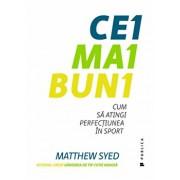 Cei mai buni. Cum sa atingi perfectiunea in sport/Matthew Syed