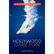 Hollywood Game Plan: How to Land a Job in Film, TV, or Digital Entertainment, Paperback