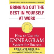 Bringing Out the Best in Yourself at Work: How to Use the Enneagram System for Success, Paperback