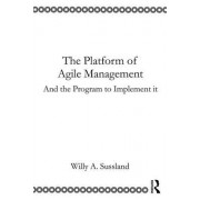 The Platform of Agile Management: And the Program to Implement It