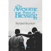 The Awesome Power of Blessing: You can change your world, Paperback/Richard Brunton