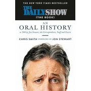 The Daily Show (the Book): An Oral History as Told by Jon Stewart, the Correspondents, Staff and Guests, Hardcover/Jon Stewart