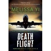 Death Flight: Hope Sze Medical Thriller, Paperback/Melissa Yi MD