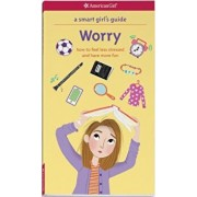 A Smart Girl's Guide: Worry: How to Feel Less Stressed and Have More Fun, Paperback/Judith Woodburn