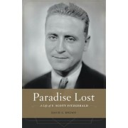 Paradise Lost: A Life of F. Scott Fitzgerald, Hardcover