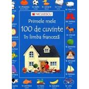 Primele mele 100 de cuvinte in limba franceza/Heather Amery, Nicole Irving