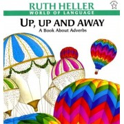 Up, Up and Away: A Book about Adverbs, Paperback