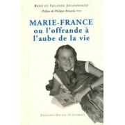 Marie-France ou l'offrande à l'aube de la vie - Yolande Jouanneault - Livre