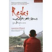 Reiki Meditations for Beginners: The Art of Meditation, the Practice of Reiki