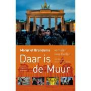 Reisverhaal Daar is de muur - Verhalen over Berlijn | Margriet Brandsma