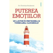 Puterea emotiilor. Un ajutor in prevenirea si vindecarea cancerului