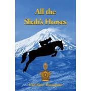 All The Shah's Horses, Paperback/Gail Rose Thompson