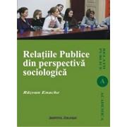 Relatii publice din perspectiva sociologica/Razvan Enache