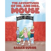The Adventures of Mr. and Mrs. Mouse: Trip to the Zoo, Paperback/Sarah Susor