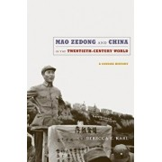 Mao Zedong and China in the Twentieth-Century World: A Concise History, Paperback/Rebecca E. Karl