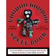 The Voodoo Hoodoo Spellbook