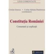 Constitutia Romaniei. Comentarii si explicatii - Cristian Ionescu Corina Adriana Dumitrescu