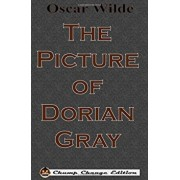 The Picture of Dorian Gray (Chump Change Edition), Hardcover/Oscar Wilde