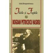 Ideile si faptele lui Bogdan Petriceicu Hasdeu