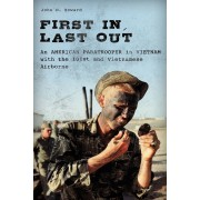 First In, Last Out: An American Paratrooper in Vietnam with the 101st and Vietnamese Airborne, Hardcover