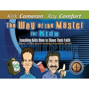 The Way of the Master for Kids: Teaching Kids How to Share Their Faith, Hardcover