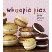 Whoopie Pies; Dozens of Mix em, Match em, Eat em Up Recipes