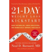 21-Day Weight Loss Kickstart: Boost Metabolism, Lower Cholesterol, and Dramatically Improve Your Health, Paperback