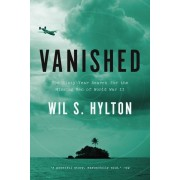 Vanished: The Sixty-Year Search for the Missing Men of World War II, Paperback