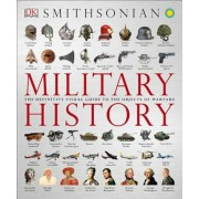 Military History: The Definitive Visual Guide to the Objects of Warfare, Paperback
