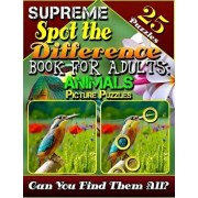 Supreme Spot the Difference Book for Adults: Animal Picture Puzzles: Picture Find Books for Adults. Photo Hunt Book. Can You Find All the Differences?, Paperback/Lucy Coldman