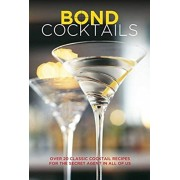 Bond Cocktails. Over 20 Classic Cocktail Recipes for the Secret Agent in All of Us, Hardback/Katherine Bebo