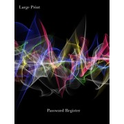 """Large Print Password Register: """"All-in-One-Place"""" Internet Password, Website and Email, Address Book LARGE PRINT-Large Writing Area with Abstract Neo, Paperback/Cassandra L. Covington"""