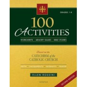 100 Activities Based on the Catechism of the Catholic Church: For Grades 1 to 8, Paperback